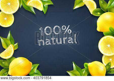 Realistic Lemon Citrus Fruits Whole And Wedges Cafe Menu Frame With Blackboard Background Advertisem