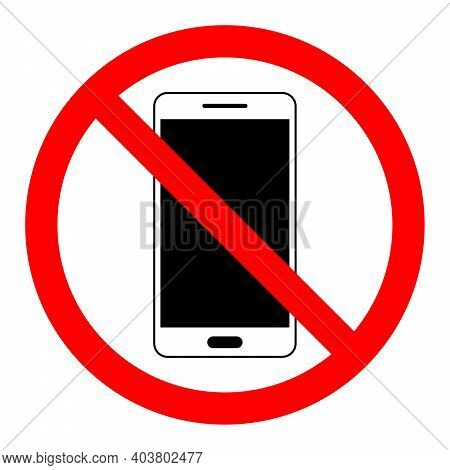 Stop Phone Sign. No Phone. No Smartphone Sign On White Background. Forbidden Cell Phone Sign. Vector