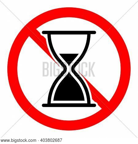 Hourglass Is Prohibited. Stop Or Ban Red Round Sign With Hourglass Icon. Vector Illustration. Forbid