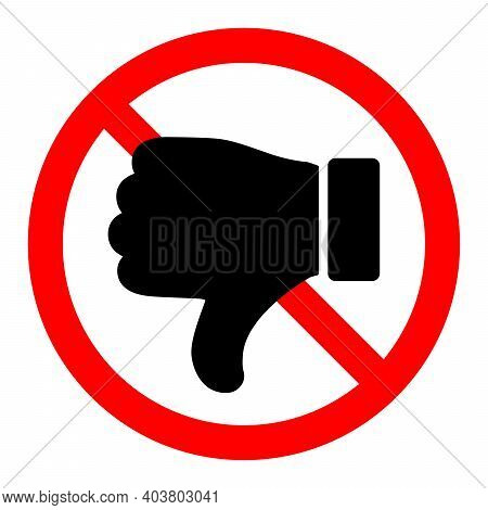 Thumb Down Is Forbidden. Thumb Down With Ban Icon. Dislike Icon. Stop Or Ban Red Round Sign With Rej