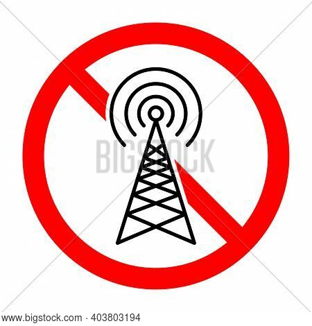 No Signal. Antenna Ban Icon. Wifi Signal Is Prohibited. Stop Or Ban Red Round Sign With Radio Signal