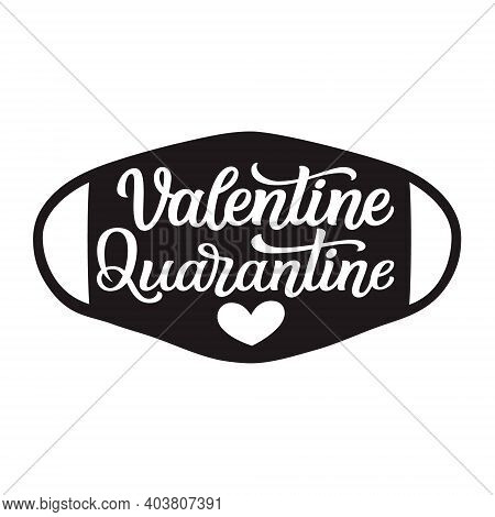 Valentine Quarantine. Hand Lettering Text In A Face Mask Shape With Heart Isolated On White Backgrou