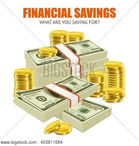 Financial Savings Realistic Advertisement Composition  Poster With Dollars Banknotes Piles And Stack