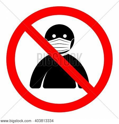 Man In Mask Is Prohibited. Wearing A Mask Is Prohibited. Vector Illustration