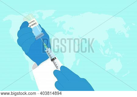 Development And Creation Of A Vaccine Against Covid-19. Design By Doctor's Hands With Medical Gloves