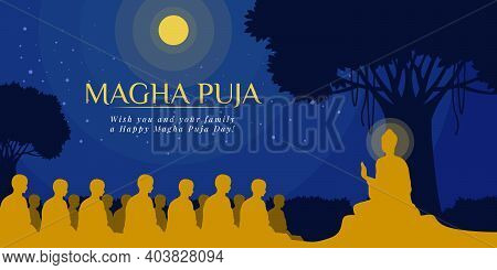 Magha Puja Day Banner With Nightly Scenery The Buddha Giving A Discourse On The Full Moon Night Vect