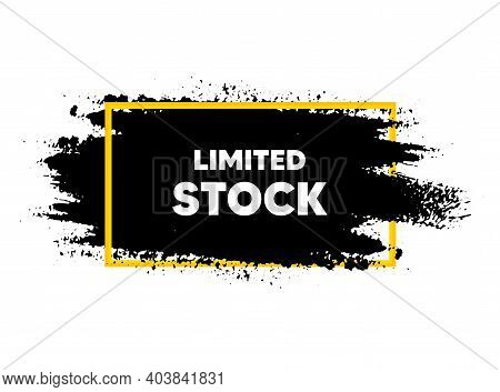 Limited Stock Sale. Paint Brush Stroke In Frame. Special Offer Price Sign. Advertising Discounts Sym