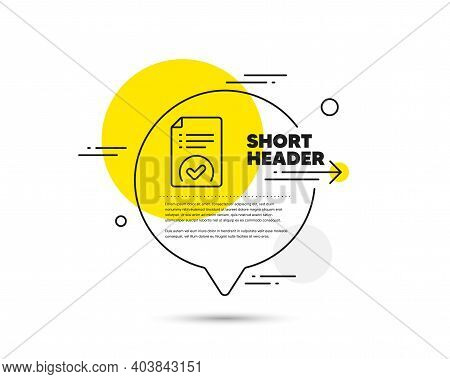 Approved Document Line Icon. Speech Bubble Vector Concept. Accepted File Sign. Verification Symbol.