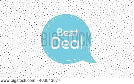 Best Deal. Blue Speech Bubble On Polka Dot Pattern. Special Offer Sale Sign. Advertising Discounts S
