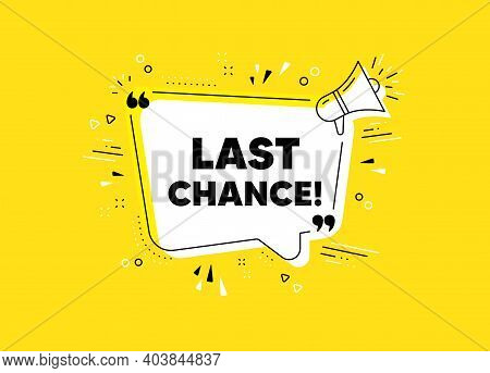 Last Chance Sale. Megaphone Yellow Vector Banner. Special Offer Price Sign. Advertising Discounts Sy