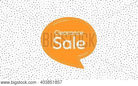 Clearance Sale Symbol. Orange Speech Bubble On Polka Dot Pattern. Special Offer Price Sign. Advertis