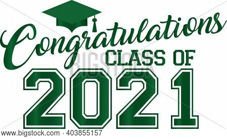 Congratulations Class Of 2021 Graduation Banner Green With Graduation Cap