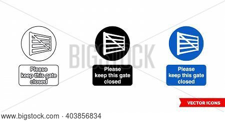 Please Keep This Gate Closed Mandatory Sign Icon Of 3 Types Color, Black And White, Outline. Isolate