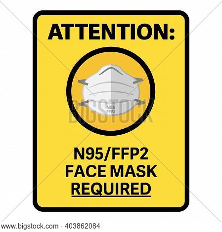 Yellow N95 Or Ffp2 Mask Required Information Sign Vector Illustration