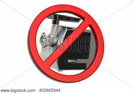 Forbidden Sign With Electric Meat Grinder. 3d Rendering Isolated On White Background