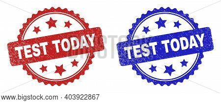 Rosette Test Today Watermarks. Flat Vector Scratched Watermarks With Test Today Message Inside Roset
