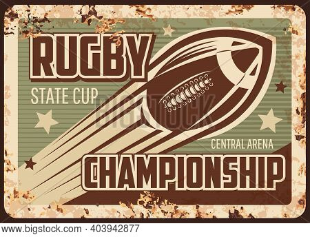 Rugby Championship Rusty Metal Plate, Vector Ball Flying Motion With Trail On Vintage Rust Tin Sign.