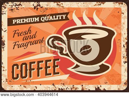 Coffee House Fresh Drink Rusty Metal Plate. Porcelain Cup With Hot Beverage, Coffee Bean Vector. Res