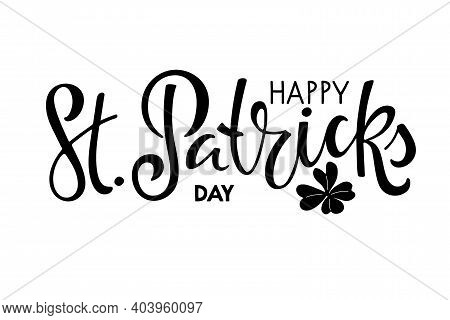 Happy St. Patricks Day Text With Leaf Clover. Saint Patricks Day Greeting Card Template. Vector Phra