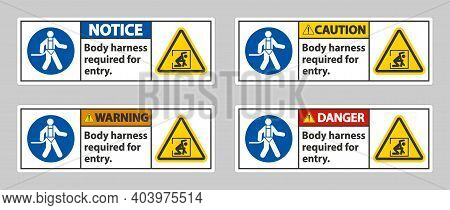 Body Harness Required For Entry Sign On White