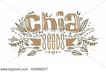 Chia Seeds Superfood Logo Vector Template With Handwritten Lettering Composition And Ribbon In Doodl