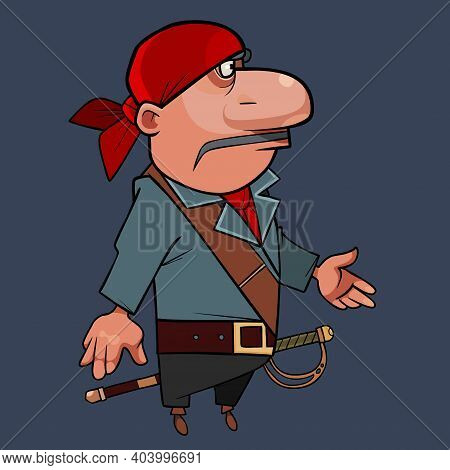 Cartoon Mustachioed Man In Pirate Clothes In A Bandana And With A Saber Stands Sideways