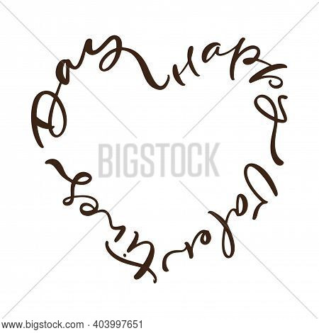 Happy Valentines Day Vector Red Calligraphy Lettering Text In Form Of Heart Frame. Valentines Day Gr