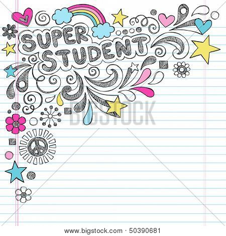 Super Student Back to School Praise Hand Lettering Sketchy Notebook Doodles- Hand-Drawn Illustration Design Elements on Lined Sketchbook Paper Background