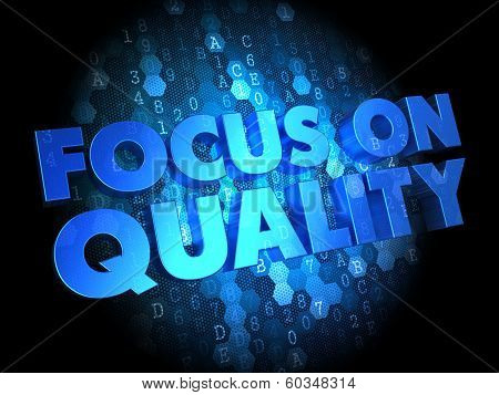 Focus on Quality Concept - Digital Background.