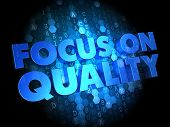 Focus on Quality Concept - Blue Color Text on Dark Digital Background. poster