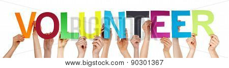 People Hand Hold Colorful Straight Word Volunteer