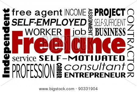 Freelance word collage with related terms like independent worker, consultant, entrepreneur, free agent, project, assignment and profession