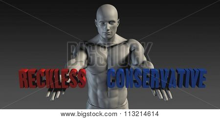 Reckless or Conservative as a Versus Choice of Different Belief