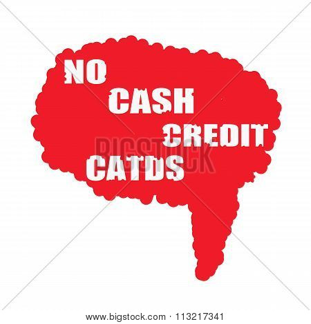 No Cash Credit Cards Only White Stamp Text On Blood Drops Red Speech Bubbles