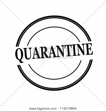Quarantine Black Stamp Text On Circle On White Background