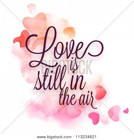 Stylish text Love is Still in the Air on glossy hearts decorated background for Happy Valentine's Day celebration.