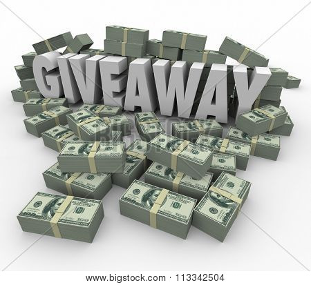 Giveaway 3d word surrounded by money or cash piles to illustrate a huge lottery, jackpot or cash winnings poster
