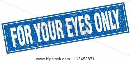 For Your Eyes Only Blue Square Grunge Stamp On White