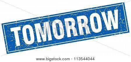 Tomorrow Blue Square Grunge Stamp On White