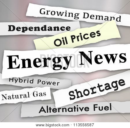 Energy News words on newspaper headlines torn from media to illustrate important or urgent announcements on power industry issues