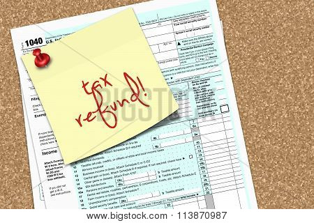 Note With Tax Refund Text And 1040 Tax Form Pinned To Pin Board