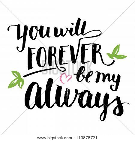 You Will Forever Be My Always Brush Calligraphy