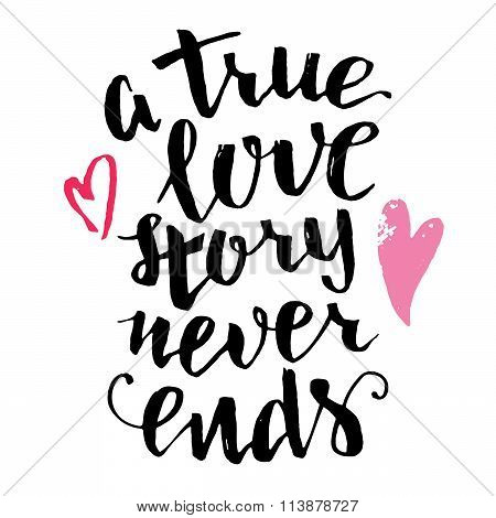 True Love Story Never Ends Brush Calligraphy