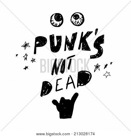 Punks not dead. Hand drawn lettering with rock gesture, stars and bloody eyeballs. Vintage vector illustration