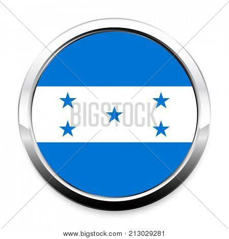 Button Flag of Honduras in a round metal chrome frame with a shadow. The symbol of Independence Day, a souvenir, a button for switching the language on the site, an icon.