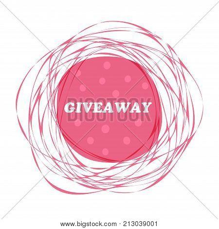 Giveaway. Vector pink scribble frame, banner template
