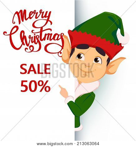 Merry Christmas and Happy New Year. Elf standing behind a sign and showing on placard with lettering. Happy smiling cartoon character. Vector illustration on white background
