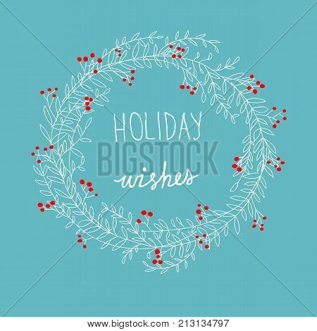 Hand Drawn Doodle Sketchy White Christmas Wreath Red Holly Berries Holiday Wishes Lettering. Sloppy Cartoon Style. Blue Background. Copy Space for Text