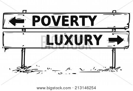 Road Block Arrow Sign Drawing Of Poverty Or Luxury