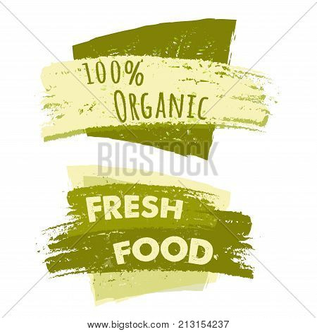 100 percent organic and fresh food banners two green drawn text labels business eco concept